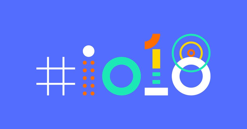 Updates from Google I/O 2018